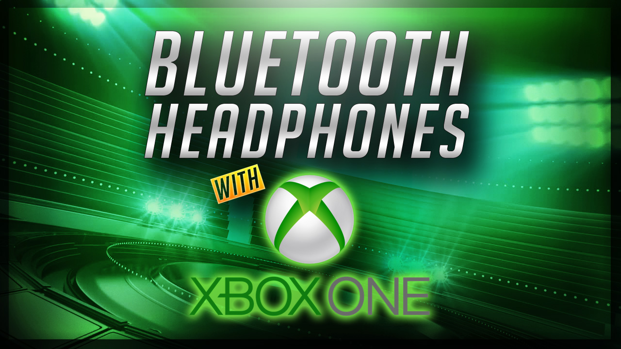 Bluetooth Headphones With XBox One at www.best-sports-headphones.com/bluetooth-headphones-with-Xbox-One